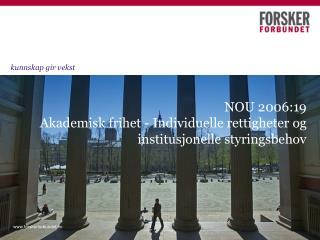NOU 2006:19  Akademisk frihet - Individuelle rettigheter og institusjonelle styringsbehov