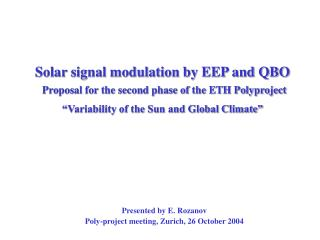 Presented by E.  Rozanov Poly-project meeting, Zurich, 26 October 2004