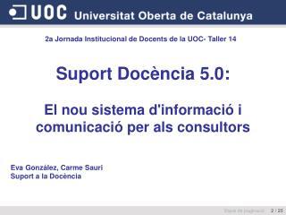 Suport Docència 5.0: El nou sistema d'informació i comunicació per als consultors