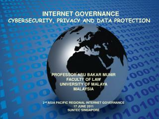 INTERNET GOVERNANCE CYBERSECURITY, PRIVACY AND DATA PROTECTION