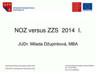 NOZ versus ZZS  2014  I.