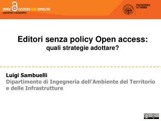 Editori senza policy Open access:  quali strategie adottare? Luigi Sambuelli