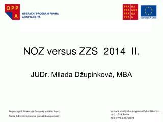 NOZ versus ZZS  2014  II.