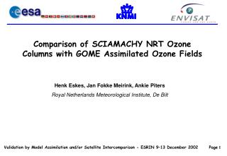 Comparison of SCIAMACHY NRT Ozone Columns with GOME Assimilated Ozone Fields