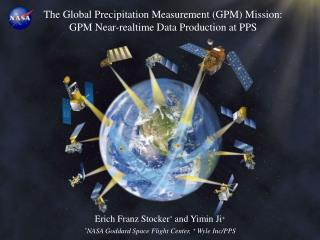 Erich Franz Stocker *  and Yimin Ji + * NASA Goddard Space Flight Center,  +  Wyle Inc/PPS