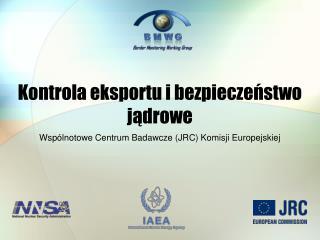Kontrola eksportu i bezpieczeństwo jądrowe