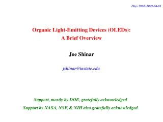Organic Light-Emitting Devices (OLEDs): A Brief Overview Joe Shinar jshinar@iastate