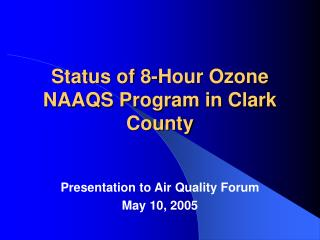 Status of 8-Hour Ozone NAAQS Program in Clark County