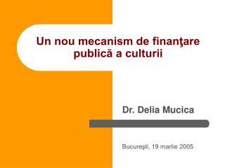 Un nou mecanism de finanţare publică a culturii