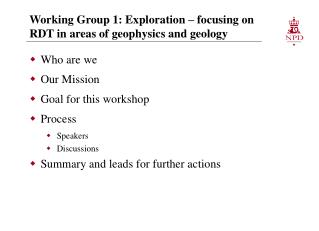 Working Group 1: Exploration – focusing on RDT in areas of geophysics and geology