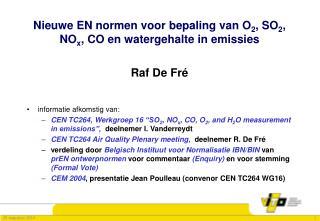 Nieuwe EN normen voor bepaling van O 2 , SO 2 , NO x , CO en watergehalte in emissies