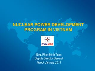 NUCLEAR POWER DEVELOPMENT PROGRAM IN VIETNAM