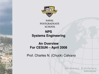 NPS Systems Engineering An Overview For CESUN – April 2008