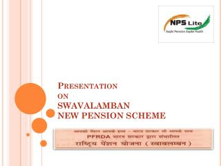 Presentation on SWAVALAMBAN NEW PENSION SCHEME