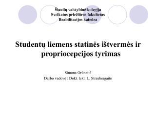 Šiaulių valstybinė kolegija  Sveikatos priežiūros fakultetas Reabilitacijos katedra