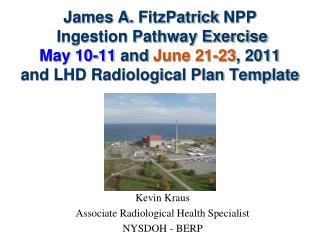 Kevin Kraus Associate Radiological Health Specialist NYSDOH - BERP