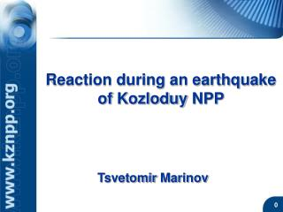 Reaction during an earthquake of  Kozloduy NPP