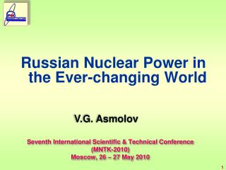 Seventh International Scientific & Technical Conference ( MNTK -2010) Moscow , 26 – 27  May  2010