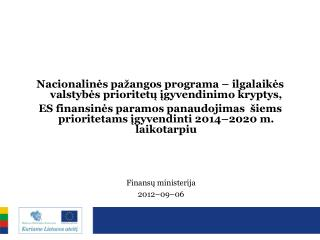 Nacionalinės pažangos programa – ilgalaikės valstybės prioritetų įgyvendinimo kryptys,