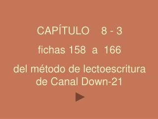 CAP TULO    8 - 3 fichas 158  a  166   del m todo de lectoescritura de Canal Down-21