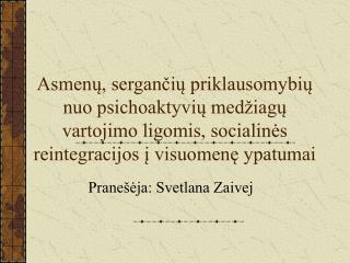 Pranešėja: Svetlana Zaivej