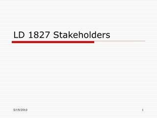 LD 1827 Stakeholders