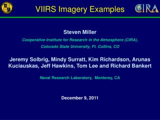 Steven Miller Cooperative Institute for Research in the Atmosphere (CIRA),