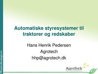 Automatiske styresystemer til traktorer og redskaber
