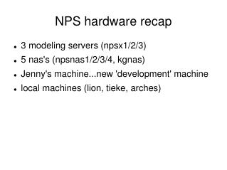 NPS hardware recap