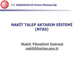 NAKİT TALEP AKTARIM SİSTEMİ  (NTAS)