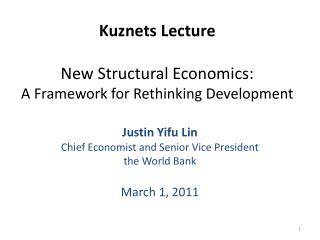 Kuznets Lecture New Structural Economics:  A Framework for Rethinking Development