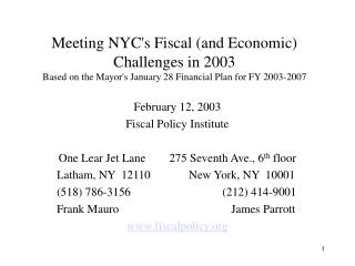February 12, 2003 Fiscal Policy Institute One Lear Jet Lane        275 Seventh Ave., 6 th  floor