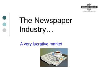 The Newspaper Industry…