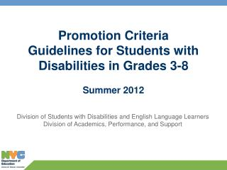 Promotion Criteria Guidelines for Students with Disabilities in Grades 3-8 Summer  2012