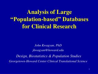 "Analysis of Large ""Population-based"" Databases for Clinical Research"