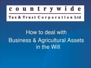 How to deal with  Business & Agricultural Assets in the Will