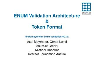 ENUM Validation Architecture  & Token Format draft-mayrhofer-enum-validation-00.txt