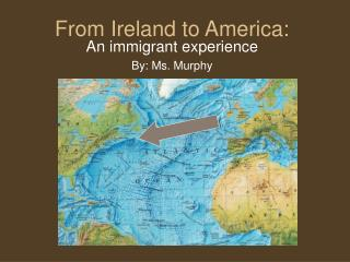 From Ireland to America:
