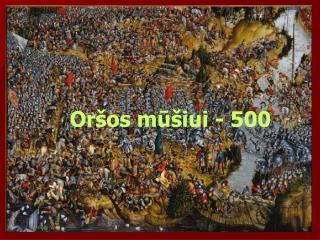 Oršos mūšiui - 500