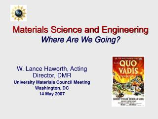 Materials Science and Engineering Where Are We Going?