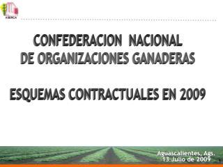 CONFEDERACION  NACIONAL DE ORGANIZACIONES GANADERAS ESQUEMAS CONTRACTUALES EN 2009