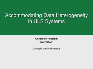 Accommodating Data Heterogeneity in ULS Systems