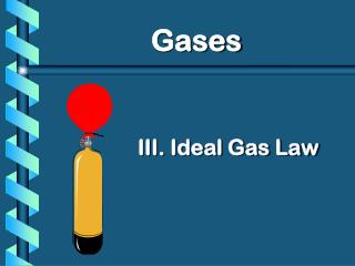III. Ideal Gas Law