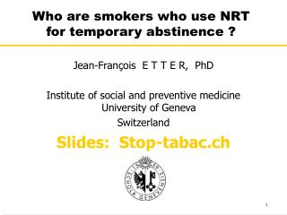 Who are smokers who use NRT  for temporary abstinence ?