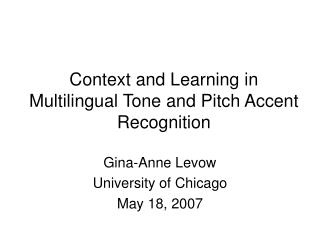 Context and Learning in  Multilingual Tone and Pitch Accent Recognition