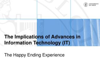 The Implications of Advances in Information Technology (IT)