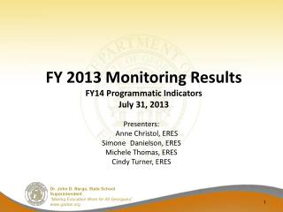 FY 2013 Monitoring Results FY14 Programmatic Indicators July 31, 2013