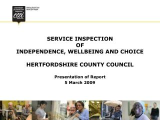 SERVICE INSPECTION  OF  INDEPENDENCE, WELLBEING AND CHOICE