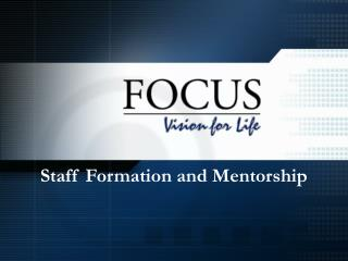 Staff Formation and Mentorship