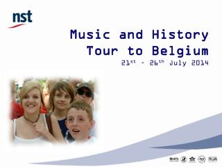 Music and History   Tour to Belgium 21 st  � 26 th  July 2014